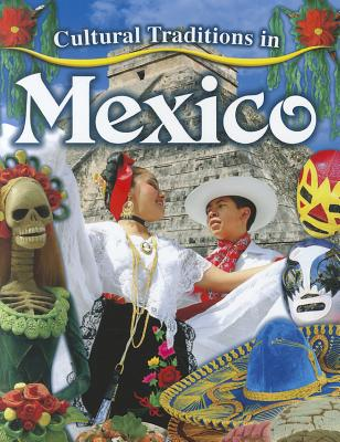 Cultural Traditions in Mexico By Aloian, Molly