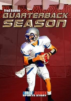 Quarterback Season By Bowen, Fred